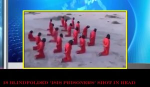 Graphic Footage Shows 18 Blindfolded 'ISIS fighters' Executed At