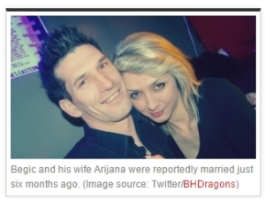Begic and his wife Arijana were reportedly married just six months ago. (Image source: Twitter/BHDragons)