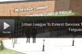 [WATCH] Urban League now expanding services to Ferguson Missouri in light of all the protesting