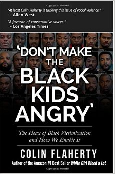 Dont Make the Black Kids Angry: The Hoax of Black Victimization and Those Who Enable It