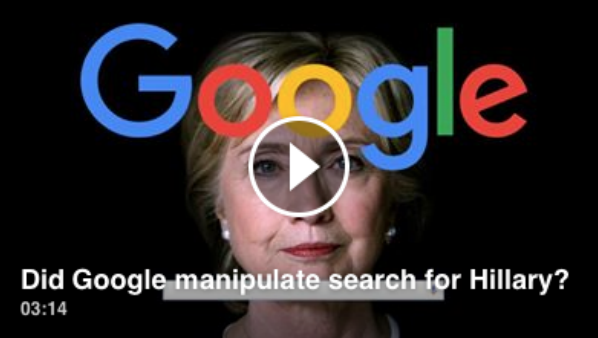 [VIDEO] Did Google Manipulate Search Results To Boost Hillary Clinton? This Is A Smoking Gun