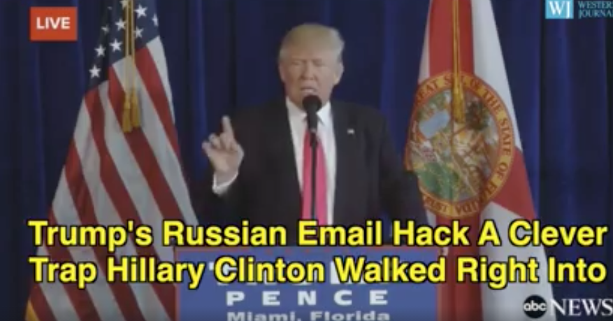 Trump's Russian Email Hack A Clever Trick That Hillary Walked Right Into